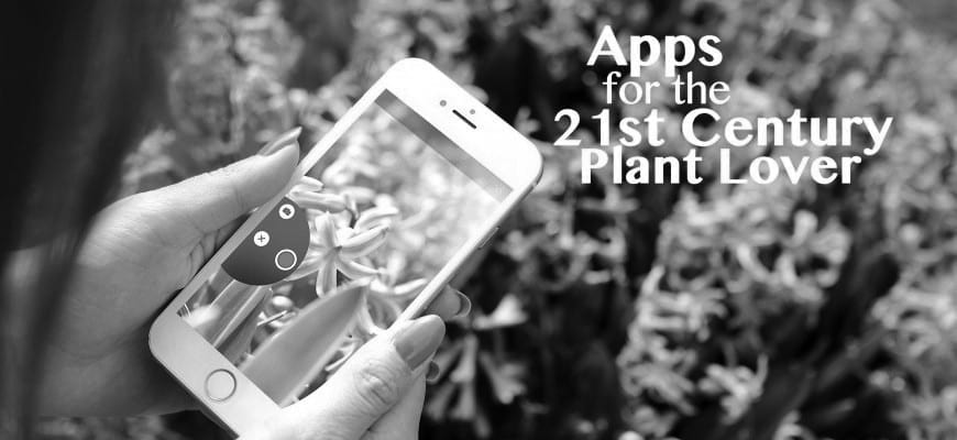Apps for the 21st Century Plant Lover